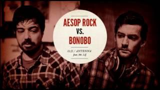 "Aesop Rock vs. Bonobo ""11:35 / Antenna"" feat. Mr. Lif"
