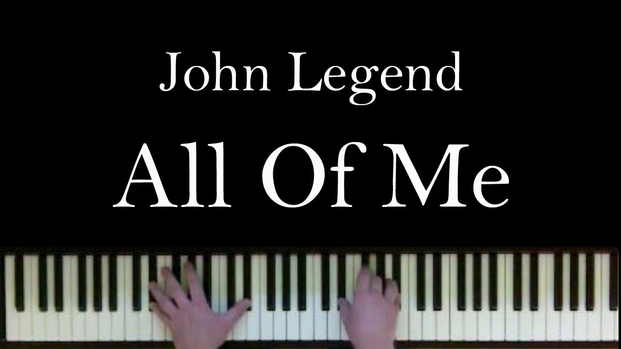All Of Me By John Legend On The Piano With Lyrics - YouTube