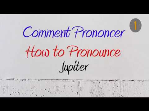 How To Pronounce – Comment Prononcer : Jupiter