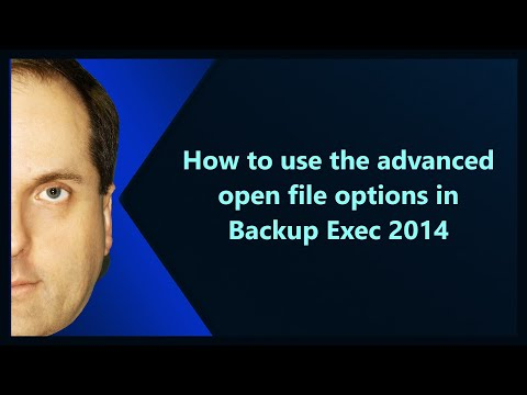 How to use the advanced open file options in Backup Exec 2014