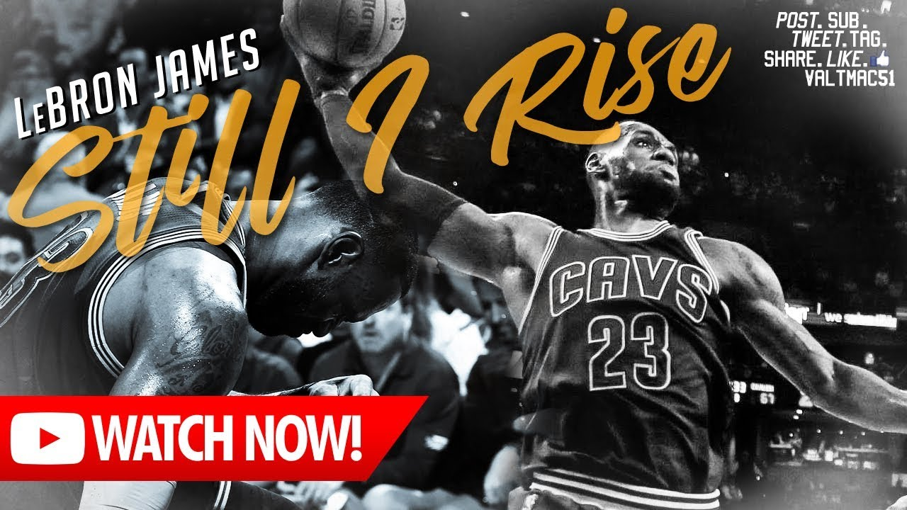 bc1e4cf769ff V51  LeBron James - STILL I RISE (Poem MixTape) - YouTube
