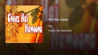Roz Roz Sajiya