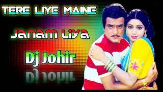 Tere Liye Maine Janam Liya Dj Johir Remix Production Kalina 2021