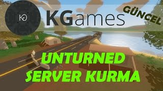 Unturned Online Server Kurma 2019- (HATASIZ) (GÜNCEL)