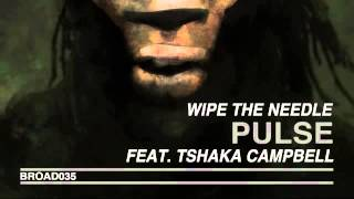 Wipe The Needle - Pulse (feat. Tshaka Campbell) (T-Roy Tribal Bass Remix)