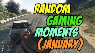 Random Gaming Moments (January) Fails,Wins,WTF's