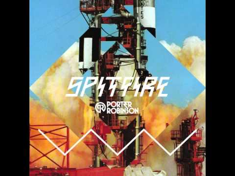 Porter Robinson  Spitfire Kill the Noise Remix