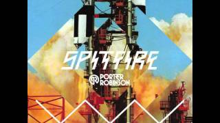 Porter Robinson - Spitfire (Kill the Noise Remix)