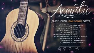 Best English Acoustic Love Songs 2021 Playlist - Ballad Acoustic Cover Of Popular Songs Of All Time