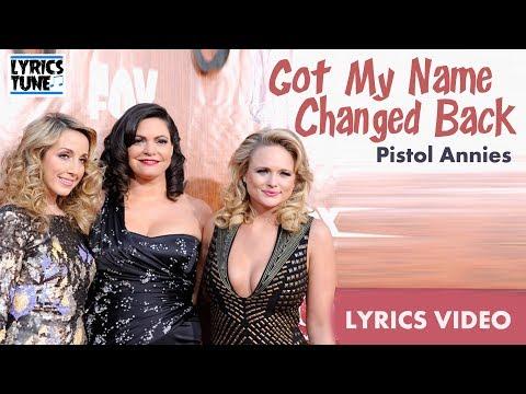 Pistol Annies - Got My Name Changed Back (Lyrics Video)