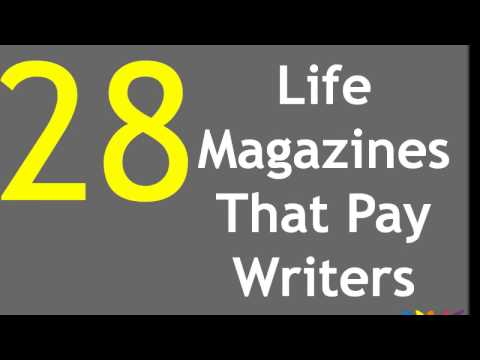 28 Life Magazines That Pay Writers. You won't believe how much.