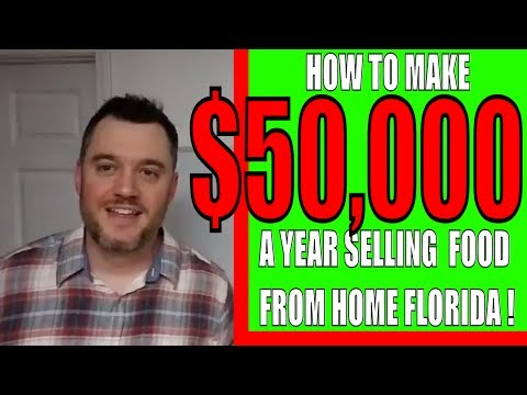 How to make $50,000 a year from home selling food in FLORIDA Cottage Food Law