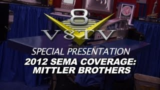 2012 SEMA V8TV VIDEO COVERAGE - MITTLER BROTHERS FABRICATION TOOLS