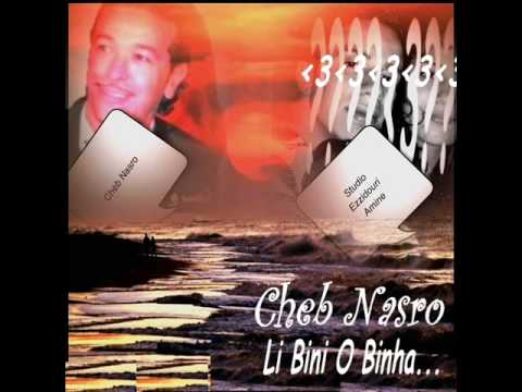 Cheb Nasro-li bini o binha