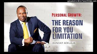 Sunday Adelaja - The Reason For Your Limitation