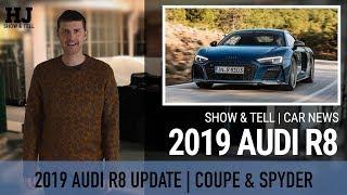 Show & Tell | Car News | 2019 Audi R8 - a proper supercar update