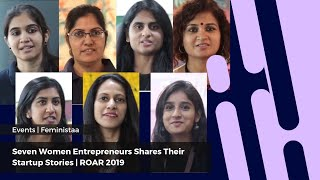 Seven Women Entrepreneurs Share their Startups Stories at Roar 2019.