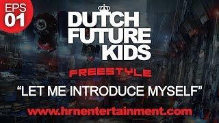 "Dutch Future Kids Freestyle | S01-EPS01 | ""LET ME INTRODUCE MYSELF"""