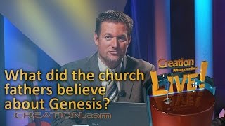 What did the Church Fathers believe about Genesis? (Creation Magazine LIVE! 3-11) by CMIcreationstation