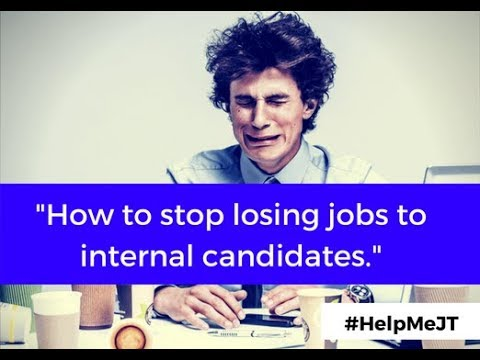 How to Stop Losing Jobs to Internal Candidates | Work It Daily
