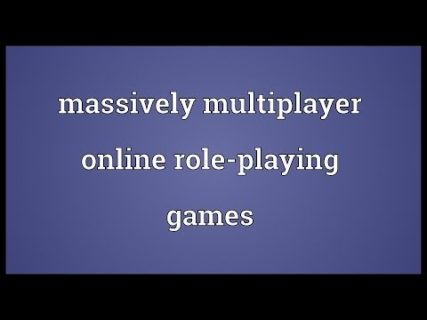Massively multiplayer online role-playing games Meaning