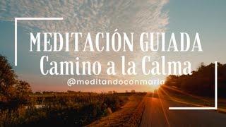 Meditación guiada, camino a la calma