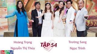 Trường Sang - Ngọc Trinh và Hoàng Trọng - Nguyễn Thị Thúy   VỢ CHỒNG SON   Tập 54   140817