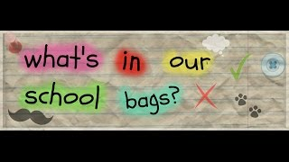 What's in our schoolbags? Thumbnail