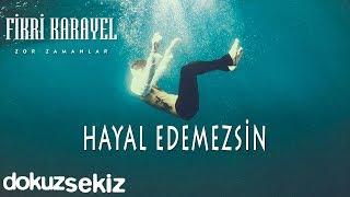 Fikri Karayel - Hayal Edemezsin (Official Audio)