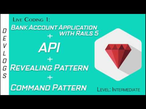 Live Coding 1-0: Bank Application with Rails 5 + haml + API + Revealing Pattern + Command Pattern