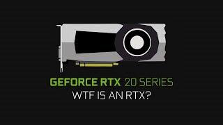 WTF is NVIDIA RTX 2080?