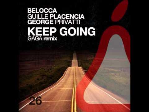 Belocca, George Privatti, Guille Placencia - Keep Going (Original Mix)