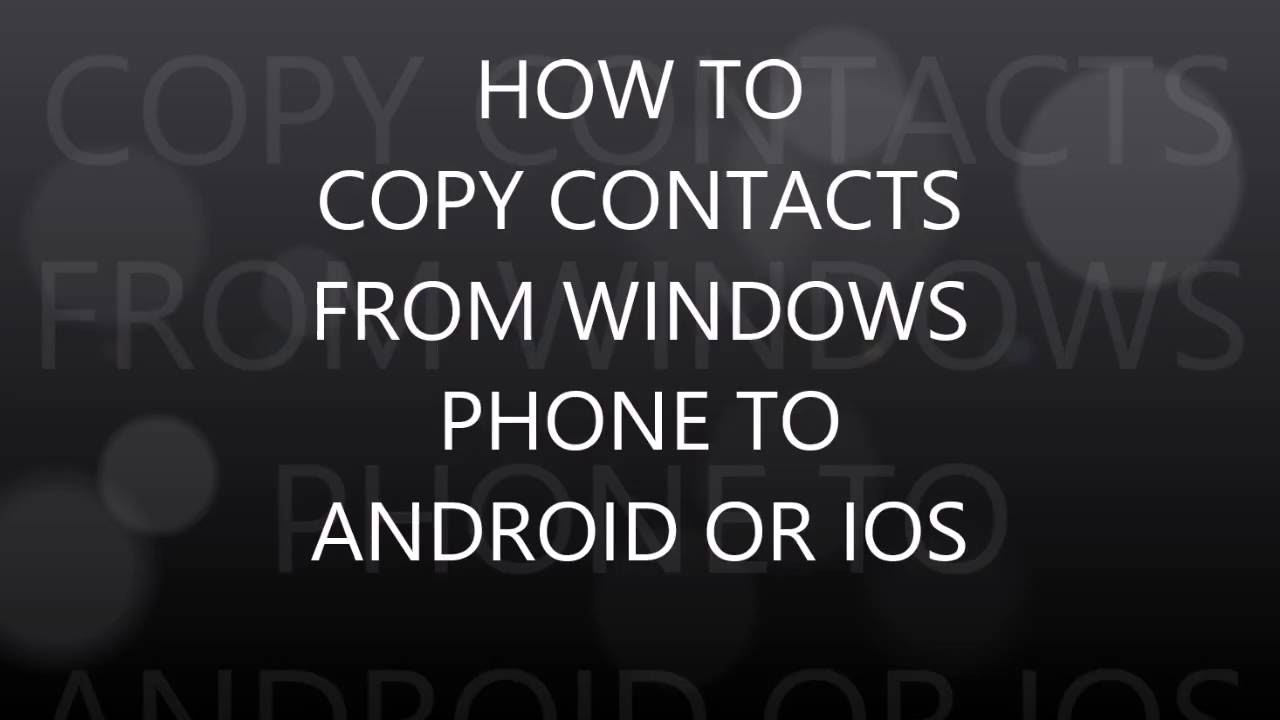How to copy contacts from windows phone to android or ios youtube m4hsunfo Choice Image