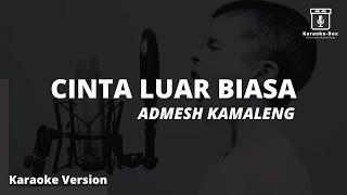Admesh Kamaleng - Cinta Luar Biasa (Karaoke Version) - Karaoke Box