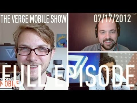 The Verge Mobile Show 008 - July 17th, 2012