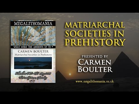 Carmen Boulter: Matriarchal Societies In Prehistory FULL LECTURE