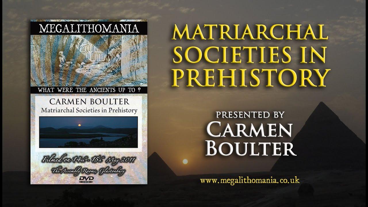 Carmen Boulter: Matriarchal Societies In Prehistory FULL LECTURE
