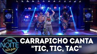 """Carrapicho canta """"Tic, Tic, Tac""""   The Noite (27/07/18)"""