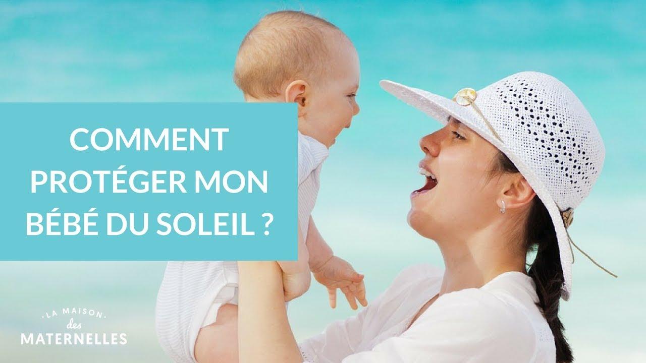 396b41b27cfc4 Comment protéger mon bébé du soleil - La Maison des Maternelles  LMDM