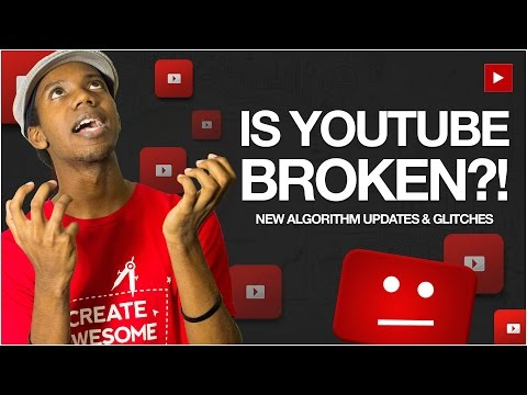 YouTube Is Broken Again! Updates to YouTube Algorithm 2016
