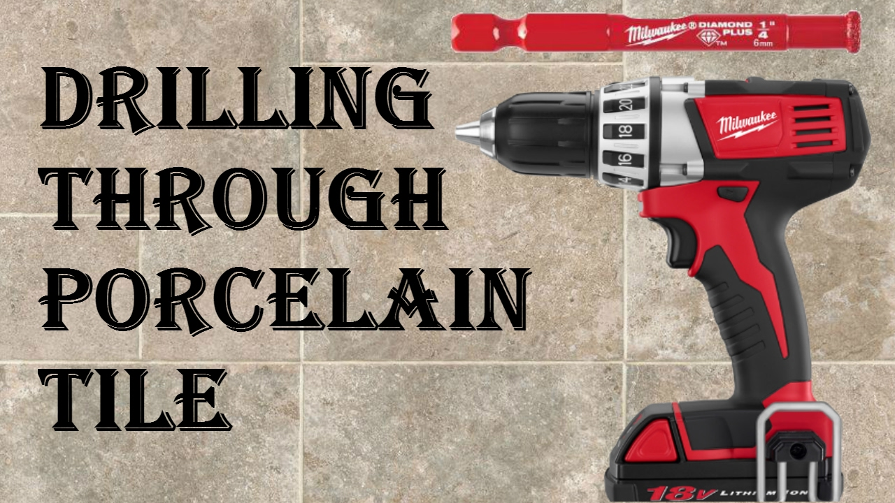 how to drill through porcelain tile easy mode