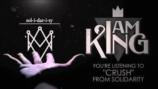 I Am King - Crush