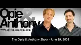The Opie & Anthony Show - June 20, 2008 (Full Show)