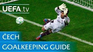 Čech's goalkeeping guide