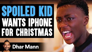 This Spoiled Kid Wants An iPhone 12 For Christmas, Instantly Regrets It | Dhar Mann