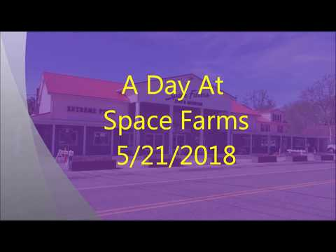 A Day At Space Farms, May 21, 2018