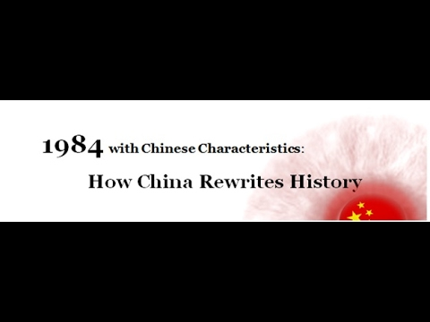 1984 with Chinese Characteristics: How China Rewrites History