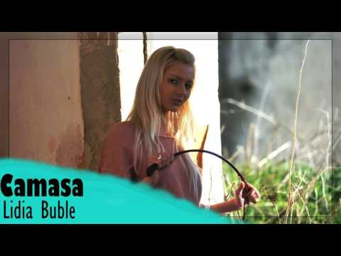 Lidia Buble - Camasa ( Versuri )
