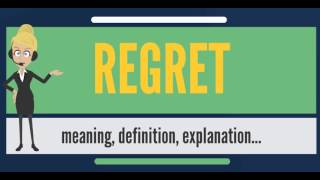 What is REGRET? What does REGRET mean? REGRET meaning, definition & explanation