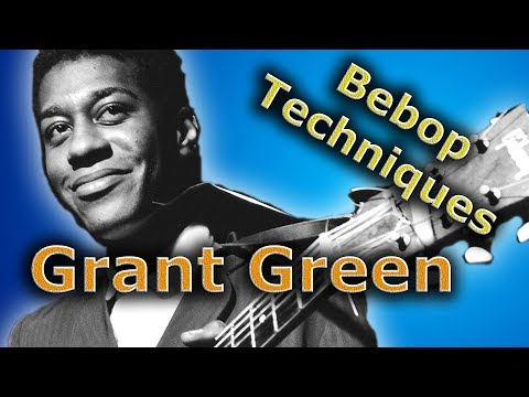 Grant Green - Amazing Bebop On The Guitar